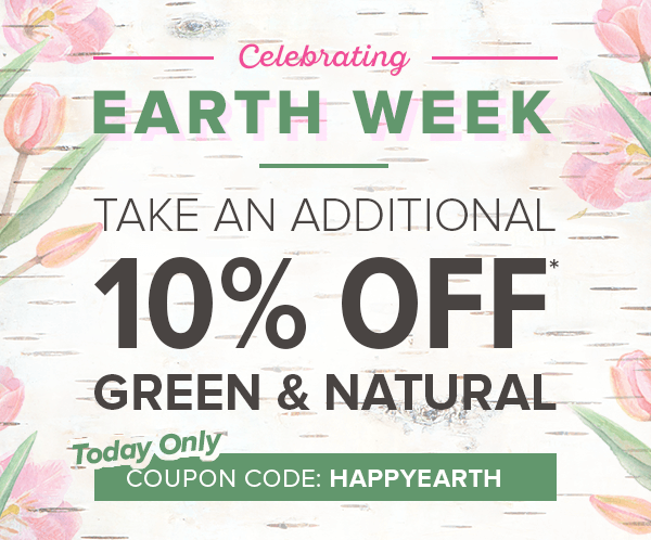 Earth month coupon! Save 10% on all Green & Natural!