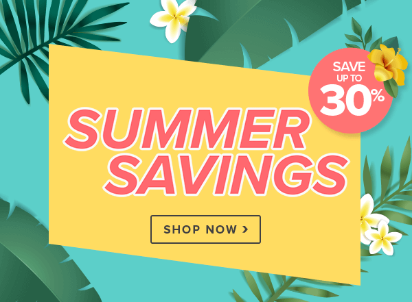 Save up to 30% on Summer Savings Event